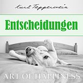 Play & Download Art of Happiness: Entscheidungen by Kurt Tepperwein | Napster
