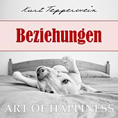 Play & Download Art of Happiness: Beziehungen by Kurt Tepperwein | Napster