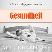 Play & Download Art of Happiness: Gesundheit by Kurt Tepperwein | Napster
