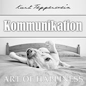 Play & Download Art of Happiness: Kommunikation by Kurt Tepperwein | Napster