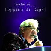 Play & Download Anche se... by Peppino Di Capri | Napster