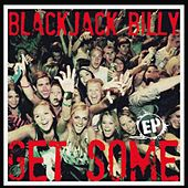 Get Some - EP by Blackjack Billy