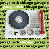 Play & Download Garage Rock Chicago by Various Artists | Napster