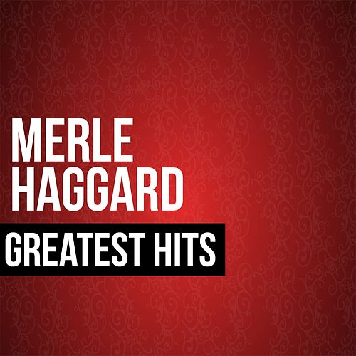 Play & Download Merle Haggard Greatest Hits Remembered (Special Edition) by Merle Haggard | Napster