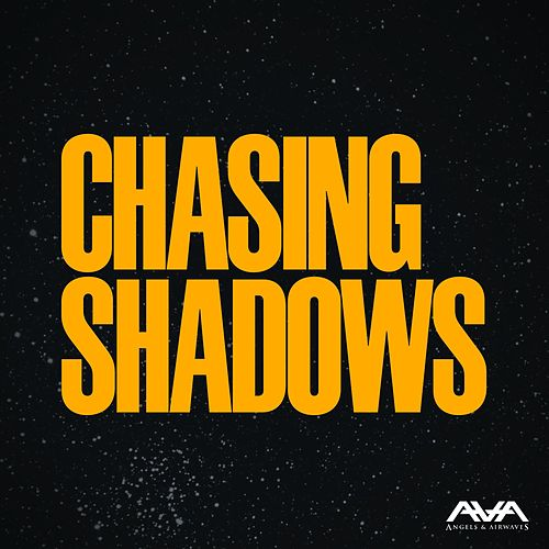 Play & Download Chasing Shadows by Angels & Airwaves | Napster