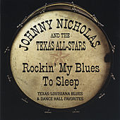 Play & Download Rockin' My Blues To Sleep by Johnny Nicholas | Napster