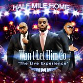 Won't Let Him Go (Live) by Half Mile Home