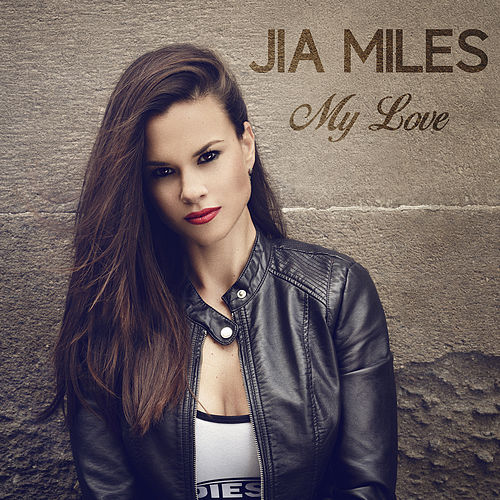 My love by Jia Miles