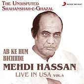 Play & Download Ab Ke Hum Bichhde - Live in USA, Vol. 4 by Mehdi Hassan | Napster