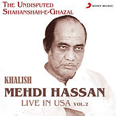 Play & Download Khalish - Live in USA, Vol. 2 by Mehdi Hassan | Napster