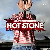 Play & Download Hot Stone by Dr Rubber Funk | Napster