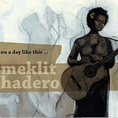 Play & Download On a Day Like This by Meklit Hadero | Napster