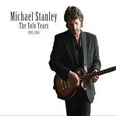 The Solo Years 1995-2014 by Michael Stanley