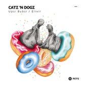 Upsi Bubsi / Elixir (EP) by Catz 'n Dogz