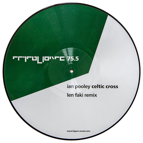 Play & Download Celtic Cross (Len Faki Remix) by Ian Pooley | Napster