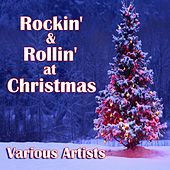 Play & Download Rockin' & Rollin' at Christmas by Various Artists | Napster
