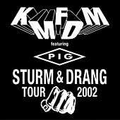 Play & Download Sturm & Drang Tour 2002 by KMFDM | Napster