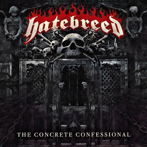 The Concrete Confessional von Hatebreed