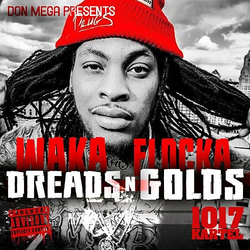 Play & Download Dreads n' Golds by Waka Flocka Flame | Napster