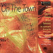 Play & Download On The Town by Royal Opera House Brass Soloists | Napster