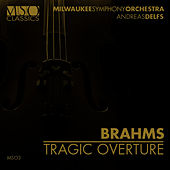 Play & Download Brahms: Tragic Overture by Milwaukee Symphony Orchestra | Napster