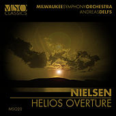 Play & Download NIELSEN: Helios Overture by Milwaukee Symphony Orchestra | Napster