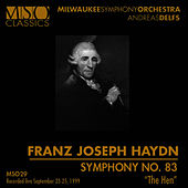 "Play & Download HAYDN: Symphony No. 83 ""The Hen"" by Milwaukee Symphony Orchestra 