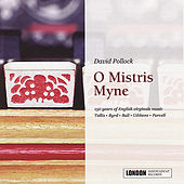 O Mistris Myne by David Pollock