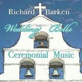 Play & Download Wedding Bells Ceremonial Music by Richard Barken | Napster