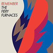 Remember by The Fiery Furnaces