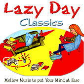 Play & Download Lazy Day Classics by Various Artists | Napster