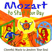 Play & Download Mozart to Start Your Day by Various Artists | Napster