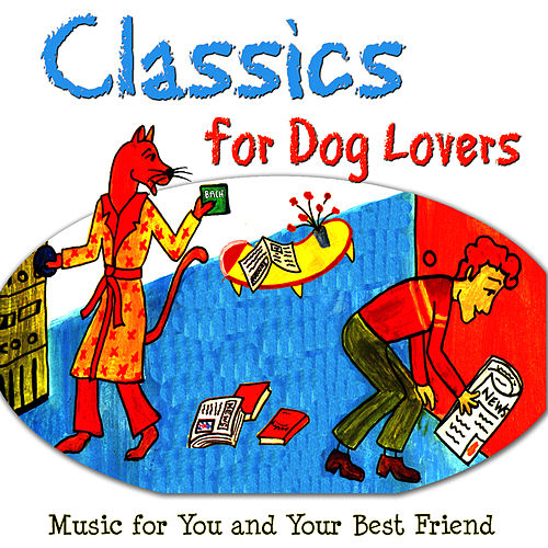 Play & Download Classics For Dog Lovers by Dubravka Tomsic | Napster