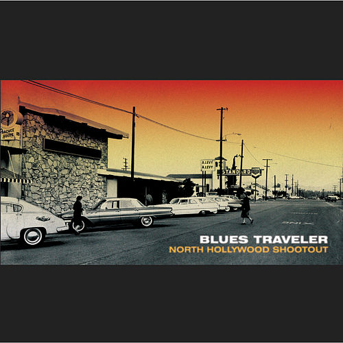North Hollywood Shootout by Blues Traveler