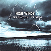 Play & Download A Greater Storm by High Windy | Napster