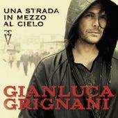 Play & Download Una strada in mezzo al cielo by Gianluca Grignani | Napster