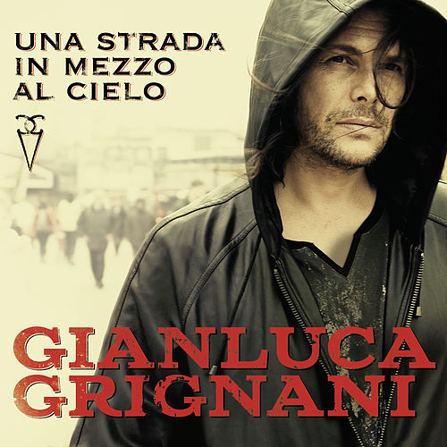 Play & Download Una strada in mezzo al cielo by Gianluca Grignani | Napster