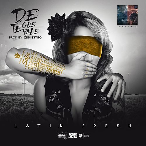 Play & Download De Que Te Vale by Latin Fresh | Napster