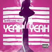 Play & Download Yeah Yeah by Dorrough Music | Napster