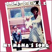 My Mama's Song by Ace Deuce