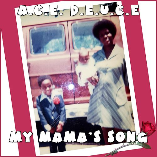Play & Download My Mama's Song by Ace Deuce | Napster