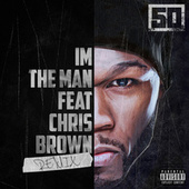 Play & Download I'm The Man (Chris Brown Remix) by 50 Cent | Napster