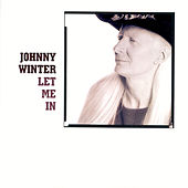 Let Me In von Johnny Winter