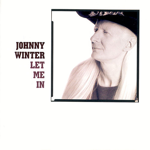 Play & Download Let Me In by Johnny Winter | Napster