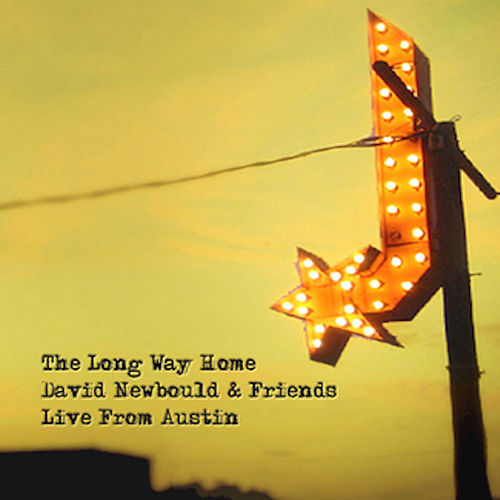 The Long Way Home - David Newbould & Friends (Live from Austin) by David Newbould