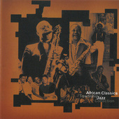 Play & Download African Classics & Township Jazz Collection by Various Artists | Napster