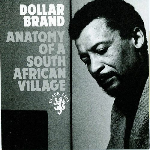 Play & Download Anatomy of a South African Village by Dollar Brand | Napster