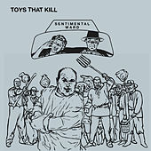 Sentimental Ward by Toys That Kill