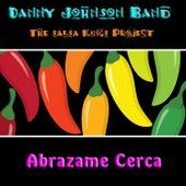Abrazame Cerca - Single by The Danny Johnson Band