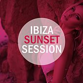 Play & Download Ibiza Sunset Session by Various Artists | Napster